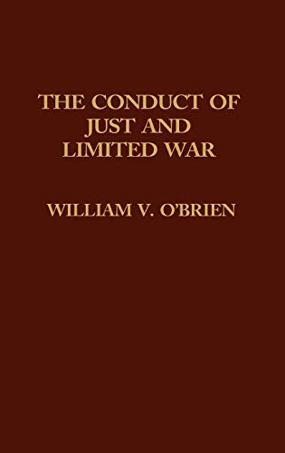 9780275906931: The Conduct of Just and Limited War.