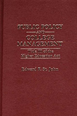 9780275907235: Public Policy and College Management: Title III of the Higher Education Act
