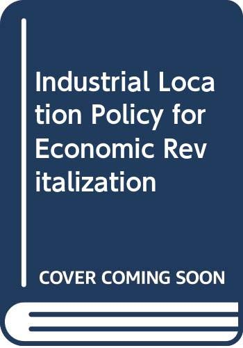 9780275907266: Industrial Location Policy for Economic Revitalization: National and International Perspectives