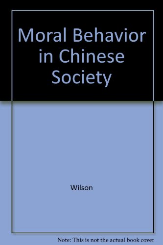 9780275907440: Moral Behavior in Chinese Society