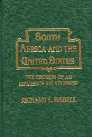 9780275907648: South Africa and the United States: The Erosion of an Influence Relationship (Studies of Influence in International Relations)
