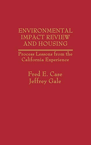 9780275907709: Environmental Impact Review and Housing: Process Lessons from the California Experience