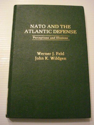 9780275907907: NATO and the Atlantic Defense: Perceptions and Illusions