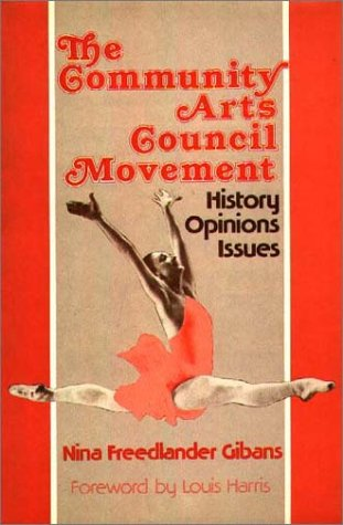 9780275908027: Community Arts Council Movement: History, Opinions, Issues