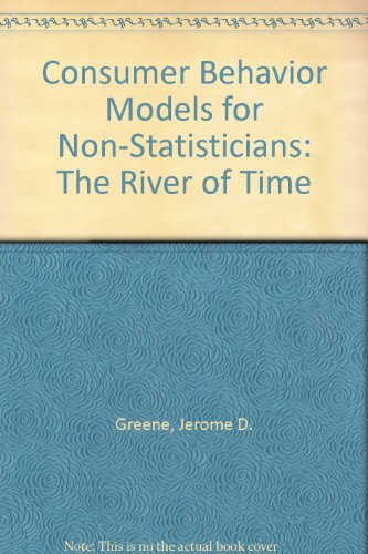 9780275908119: Consumer Behavior Models for Non-Statisticians: The River of Time
