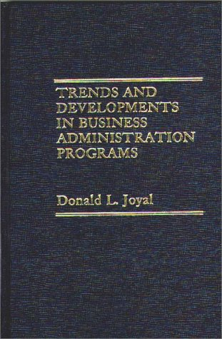 9780275908287: Trends and Developments in Business Administration Programs