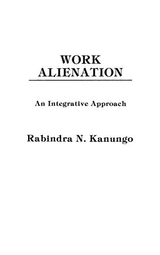 9780275908324: Work Alienation: An Integrative Approach