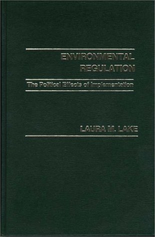 9780275908447: Environmental Regulation: The Political Effects of Implementation