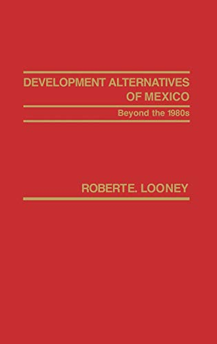9780275908508: Development Alternatives of Mexico Beyond the 1980s