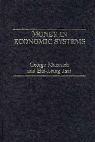 9780275908522: Money in Economic Systems: (Praeger Studies in International Monetary Economics and Finance)