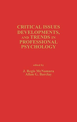 Critical Issues, Developments, and Trends in Professional: Albee, G. W.,