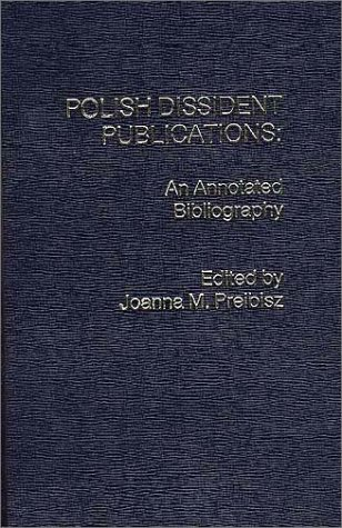 9780275908782: Polish Dissident Publications: An Annotated Bibliography