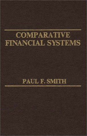 9780275909055: Comparative Financial Systems (Praeger Studies in International Monetary Economics and Finance)