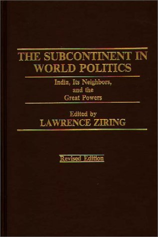 9780275909307: The Subcontinent in World Politics: India, Its Neighbors, and the Great Powers