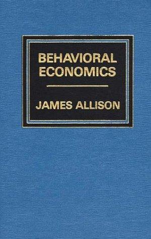 9780275909352: Behavioral Economics.