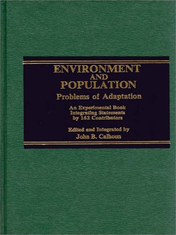9780275909550: Environment and Population: Problems of Adaptation: An Experimental Book Integrating Statements by 162 Contributors