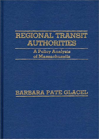 9780275909871: Regional Transit Authorities: A Policy Analysis of Massachusetts