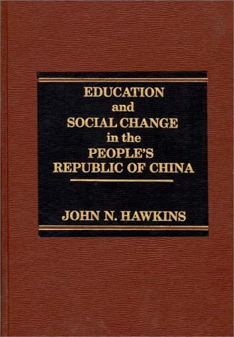 9780275910006: Education and Social Change in the People's Republic of China (Praeger Special Studies in Comparative Education)