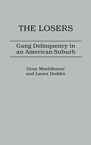 9780275910488: The Losers: Gang Delinquency in an American Suburb