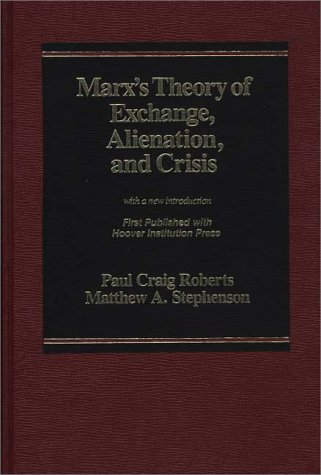 9780275910655: Marx's Theory of Exchange, Alienation, and Crisis: With a New Introduction