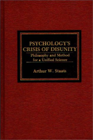 9780275910822: Psychology's Crisis of Disunity: Philosophy and Method for a Unified Science