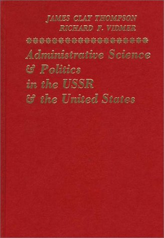 9780275910891: Administrative Science in the Soviet Union and the United States