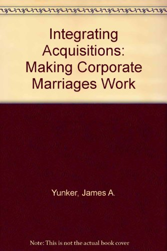 9780275911065: Integrating Acquisitions: Making Corporate Marriages Work