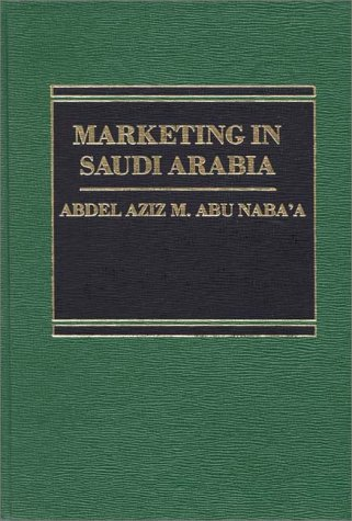 9780275911119: Marketing in Saudi Arabia