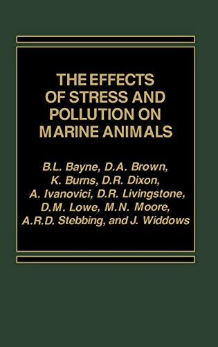 9780275911256: The Effects of Stress and Pollution on Marine Animals