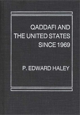 9780275911812: Qaddafi and the United States Since 1969