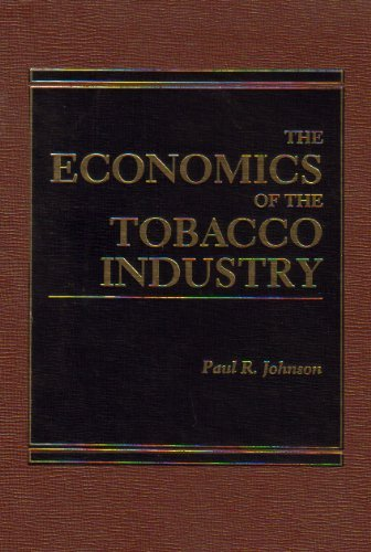 9780275911980: The Economics of the Tobacco Industry. (Praeger Studies in Select Basic Industries)