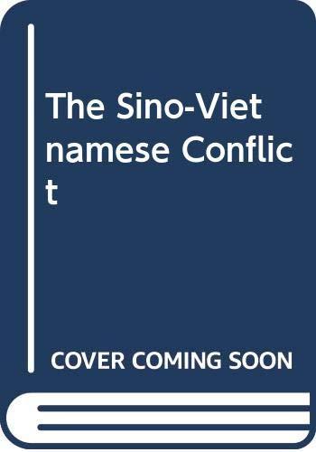 9780275912123: The Sino-Vietnamese Conflict