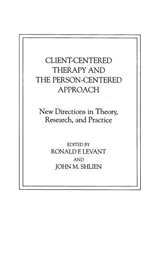9780275912154: Client-Centered Therapy and the Person-Centered Approach: New Directions in Theory, Research, and Practice