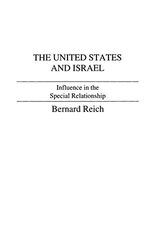 9780275912475: The United States and Israel: Influence in the Special Relationship (Studies of Influence in International Relations)