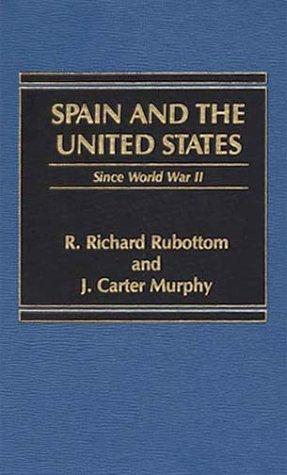 9780275912598: Spain and the United States: Since World War II