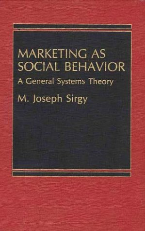 9780275912703: Marketing as Social Behavior: A General Systems Theory