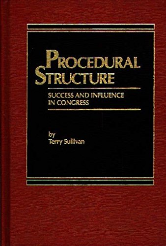 9780275912796: Procedural Structure: Success and Influence in Congress