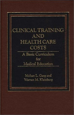 9780275913137: Clinical Training and Health Care Costs: A Basic Curriculum for Medical Education
