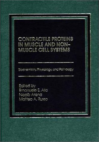 9780275913298: Contractile Proteins in Muscle and Non-Muscle Cell Systems: Biochemistry, Physiology, and Pathology