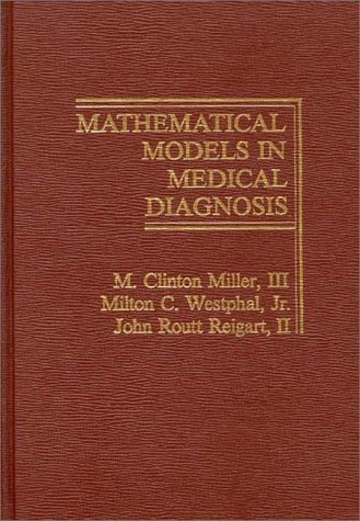 9780275913496: Mathematical Models in Medical Diagnosis.