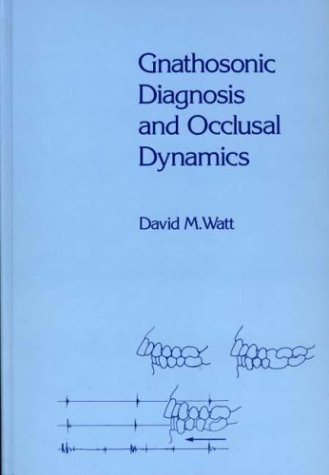 9780275913564: Gnathosonic Diagnosis and Occlusal Dynamics