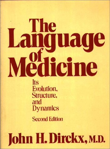 9780275913885: The Language of Medicine: Its Evolution, Structure, and Dynamics
