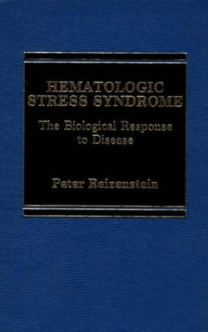 9780275914080: Hematologic Stress Syndrome: The Biological Response to Disease