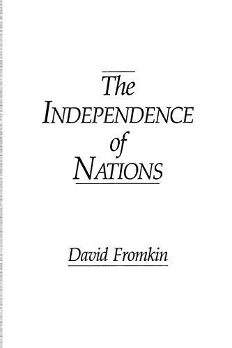 The Independence of Nations (0275915093) by David Fromkin