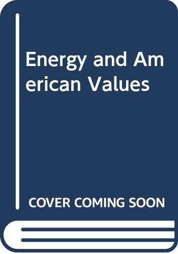 9780275915261: Energy and American Values