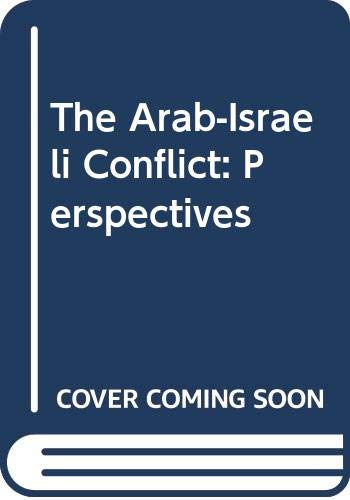 9780275916336: The Arab-Israeli Conflict: Perspectives