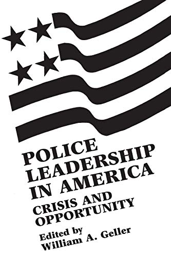 9780275916725: Police Leadership in America: Crisis and Opportunity