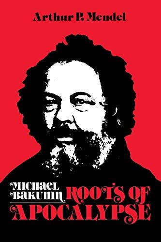 9780275916992: Michael Bakunin: Roots of Apocalypse