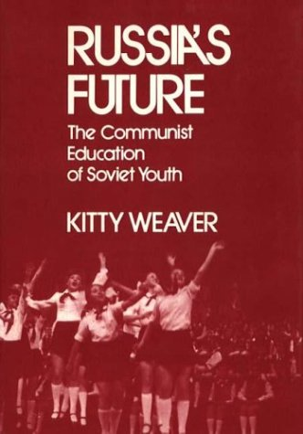 9780275917050: Russia's Future: The Communist Education of Soviet Youth