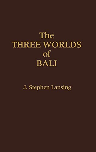 9780275917203: The Three Worlds of Bali.